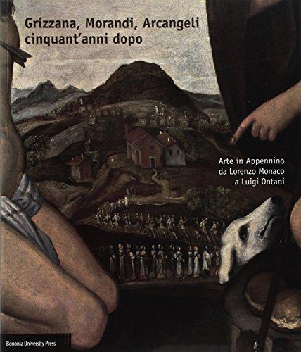 Grizzana, Morandi, Arcangeli: cinquant'anni dopo. Arte in Appennino da Lorenzo Monaco a Luigi Ontani
