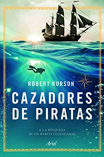 Cazadores de piratas: A la búsqueda de un barco legendario (Ariel) por Robert Kurson