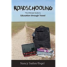 Roadschooling: The Ultimate Guide to Education Through Travel (English Edition)
