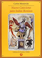 Nuevo Catecismo Para Indios Remisos / New Catechism for remiss Indians (Spanish Edition) by Carlos Monsivais (1996-03-31)