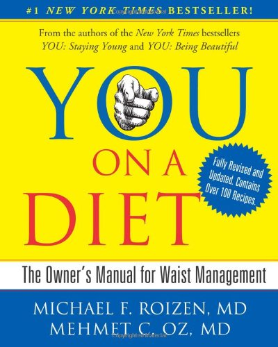 YOU: On A Diet Revised Edition: The Owner's Manual for Waist Management (Diät-software Ernährung Und)