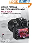 The Colour Photography Field Guide: T...