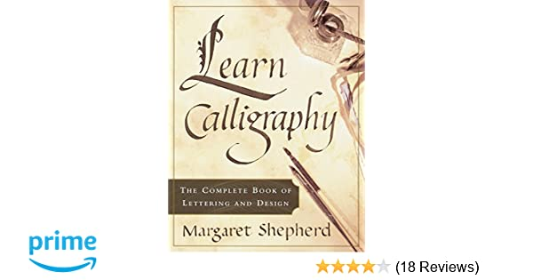 Buy Learn Calligraphy: The Complete Book of Lettering and
