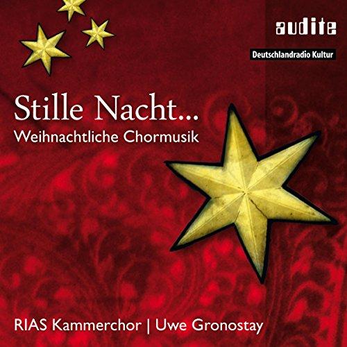 Stille Nacht... Weihnachtliche Chormusik