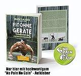 Mark Lauren Buch | Fit ohne Geräte - Trainieren mit dem eigenen Körpergewicht | ohne Fitness-Geräte, Krafttraining für zuhause