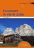 Escursioni in Val di Zoldo: 27 escursioni fra le Dolomiti della Val Zoldana