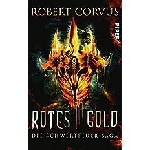 Rotes Gold: Die Schwertfeuer-Saga 1