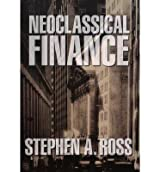 [(Neoclassical Finance )] [Author: Stephen A. Ross] [Oct-2004]