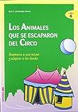 Los animales que se escaparon del circo: Aceptarse a uno mismo y aceptar a los demás (Ciudad de las ciencias)
