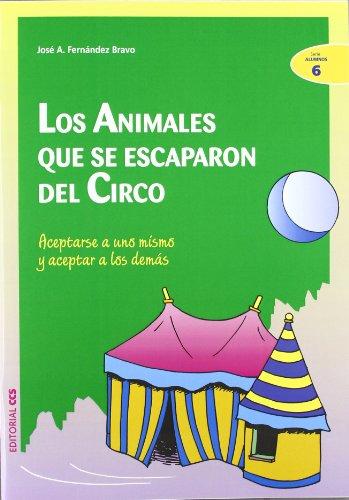 Los animales que se escaparon del circo: Aceptarse a uno mismo y aceptar a los demás (Ciudad de las ciencias) por José Antonio Fernández Bravo