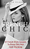French Chic: 21 French Style Lessons To Dress Chic And Look Charming