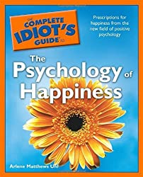 The Complete Idiot's Guide to the Psychology of Happiness by Arlene Matthews Uhl (2008-08-05)