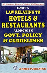 Law Relating to Hotels and Restaurants Alongwith Govt. Policy and Guidelines