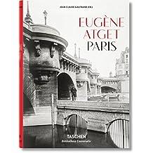 Eugène Atget. Paris. 1857-1927 (Bibliotheca Universalis)