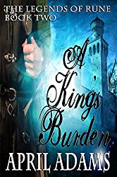 A King's Burden (The Legends of Rune Book 2) (English Edition)