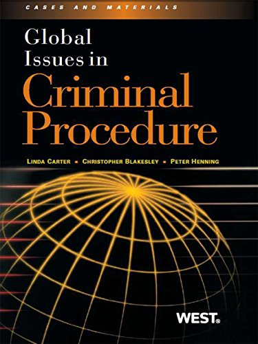Carter, Blakesley and Henning's Global Issues in Criminal Procedure (English Edition) por Linda Carter