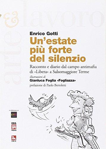 L'estate più forte del silenzio. Racconto e diario dal campo antimafia di «Libera» a Salsomaggiore Terme