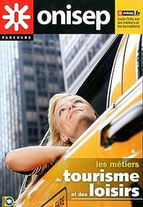 """Afficher """"Les métiers du tourisme et des loisirs"""""""