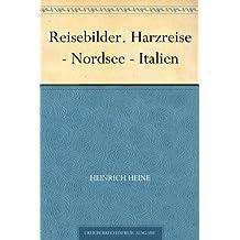 Reisebilder. Harzreise - Nordsee - Italien