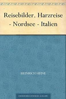 Reisebilder. Harzreise - Nordsee - Italien von [Heine, Heinrich]