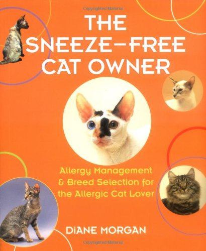 The Sneeze-Free Cat Owner: Allergy Management and Breed Selection for the Allergic Cat Lover -