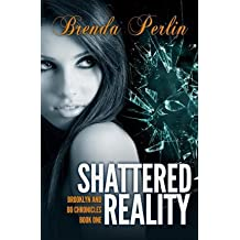 [ { Shattered Reality: Brooklyn and Bo Chronicles Book One Second Edition } ] BY ( Author ) Sep-2014 [ Paperback ]