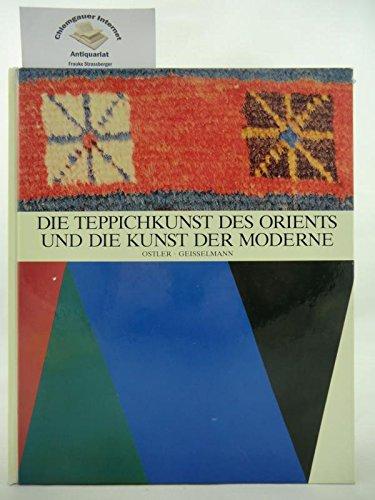 Die Teppichkunst des Orients und die Kunst der Moderne.