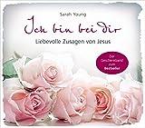 Ich bin bei dir - Geschenkband: Liebevolle Zusagen von Jesus