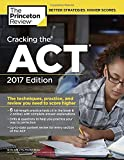 Best Act Preps - Cracking the Act with 6 Practice Tests, 2017 Review