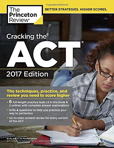 Cracking the Act with 6 Practice Tests, 2017 Edition (College Test Prep)