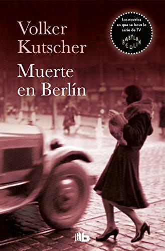 Muerte en Berlín (Detective Gereon Rath 2) de [Kutscher, Volker]