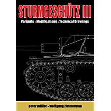 Sturmgeschutz III: Backbone of the German Infantry, Volume II, Visual Appearance; Variants, Modifications, Technical Drawings: 2 (Backbone of/German Infantry 2)