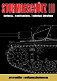 Sturmgeschuetz III: Volume II, Visual Appearence; Variants, Modifications, Technical Drawings (Backbone of/German Infantry 2)
