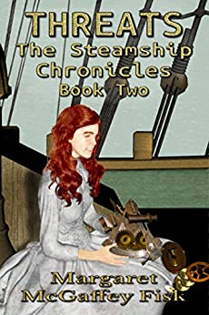 Threats (The Steamship Chronicles Book 2) by [McGaffey Fisk, Margaret]