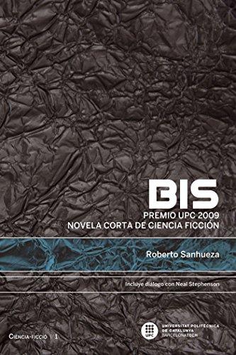 Bis. Premio UPC 2009 novela corta de ciencia ficción por Roberto Sanhueza