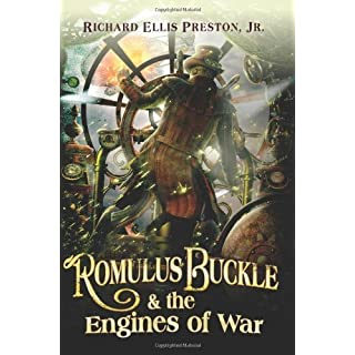 Romulus Buckle & the Engines of War (The Chronicles of the Pneumatic Zeppelin Book 2)