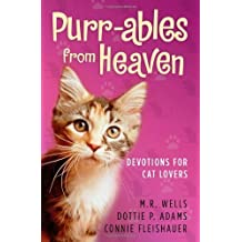 Purr-ables from Heaven: Devotions for Cat Lovers by M.R. Wells (2008-01-01)