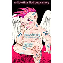 LOVESTRUCK: A Tale Of Valentine's Terror (Horrible Holidays)