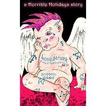 LOVESTRUCK: A Tale Of Valentine's Terror (Horrible Holidays)