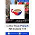 Coffee Break French 3: Lessons 11-15 - Learn French in your coffee break