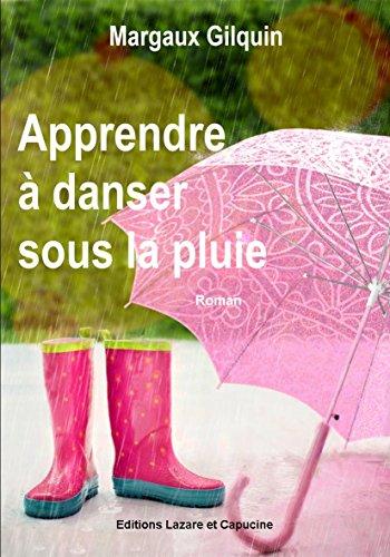 Apprendre a Danser Sous la Pluie