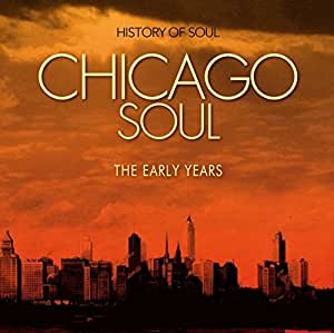 Chicago Soul (The Early Years)