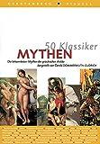 50 Klassiker Mythen: Die bekanntesten Mythen der griechischen Antike - Gerold Dommermuth-Gudrich