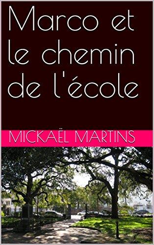 Marco et le chemin de l'école par Mickaël Martins