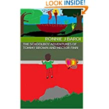 The Schoolboy Adventures of Tommy Brown and Hector Finn (The Tommy And Heck Series Book 1)