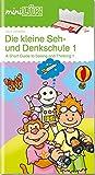 miniLÜK: Die kleine Seh- und Denkschule 1: Übungen zum Vernetzen und Verknüpfen für Kinder von 5 - 7 Jahren