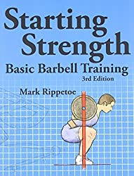 Starting Strength: Basic Barbell Training, 3rd edition by Mark Rippetoe (2011-11-11)