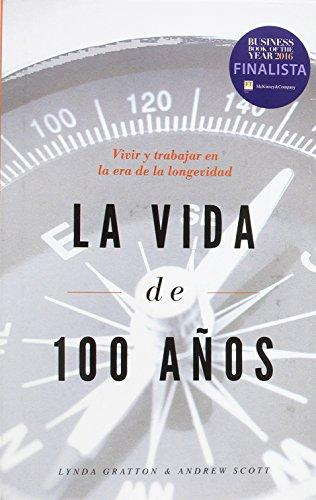 La vida de 100 años: Vivir y trabajar en la era de la longevidad