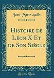 Telecharger Livres Histoire de Leon X Et de Son Siecle Classic Reprint (PDF,EPUB,MOBI) gratuits en Francaise