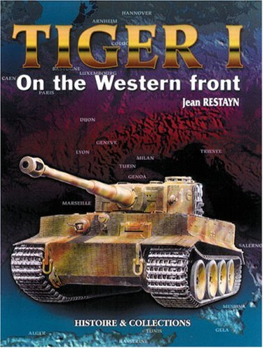 Tiger I on the Western Front por Jean Restayn